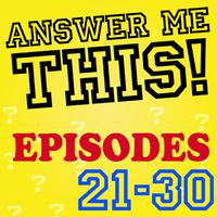 Answer Me This! (Episodes 21-30) packshot