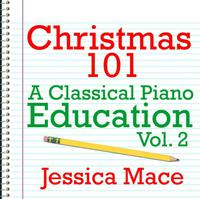 Christmas 101 - A Classical Piano Education Vol. 2 packshot
