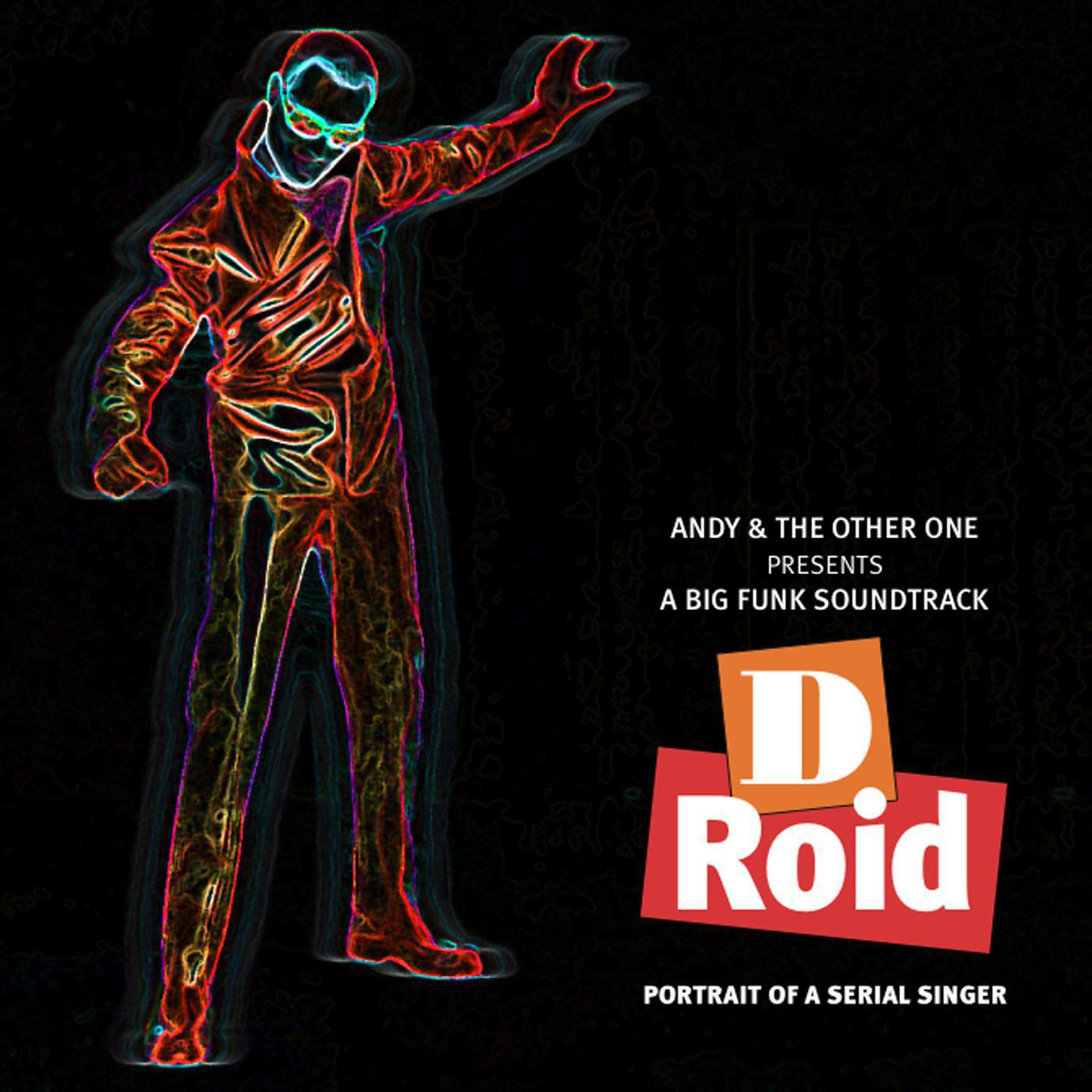 D-Roid: Portrait of a Serial Singer