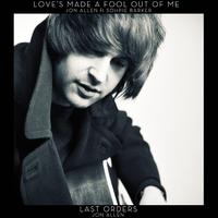 Love's Made a Fool Out of Me (feat. Sophie Barker) - Single packshot