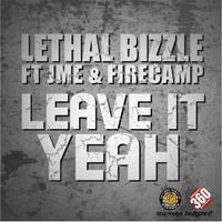 Leave It Yeah (feat. JME & Fire Camp) [feat. Fire Camp & JME] - Single packshot
