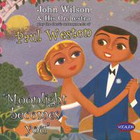 Moonlight Becomes You - The Classic Arrangements Of Paul Weston packshot