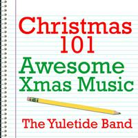 Christmas 101 - Awesome Xmas Music packshot