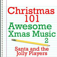 Christmas 101 - Awesome Xmas Music 2 packshot