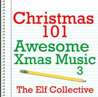 Christmas 101 - Awesome Xmas Music 3 packshot
