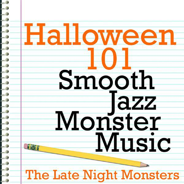 Halloween 101 - Smooth Jazz Monster Music