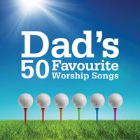 Dad's 50 Favourite Worship Songs packshot