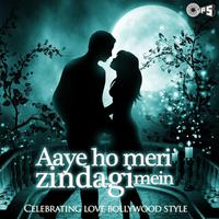 Aaye Ho Meri Zindagi Mein - Celebrating Love Bollywood Style packshot