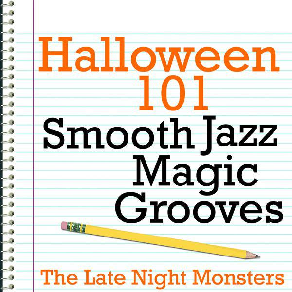 Halloween 101 - Smooth Jazz Magic Grooves