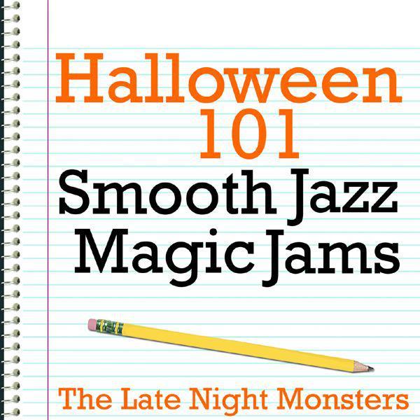 Halloween 101 - Smooth Jazz Magic Jams
