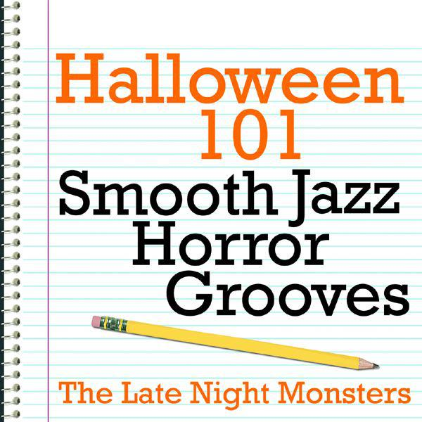 Halloween 101 - Smooth Jazz Horror Grooves