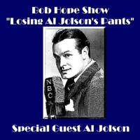 "Bob Hope Show - ""Losing Al Jolson's Pants"" (feat. Al Jolson) - EP packshot"