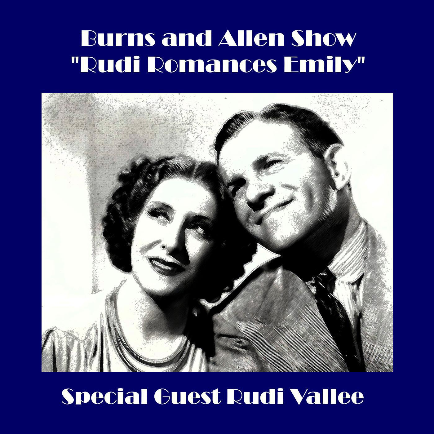 "Burns and Allen Show - ""Rudi Romances Emily"" (feat. Rudi Vallee) - EP"