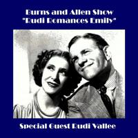 "Burns and Allen Show - ""Rudi Romances Emily"" (feat. Rudi Vallee) - EP packshot"