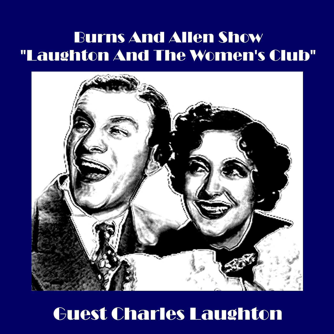 "Burns and Allen Show - ""Laughton and the Women's Club"" (feat. Charles Laughton) - EP"