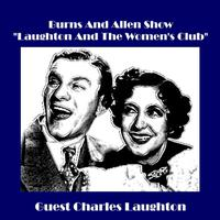 "Burns and Allen Show - ""Laughton and the Women's Club"" (feat. Charles Laughton) - EP packshot"