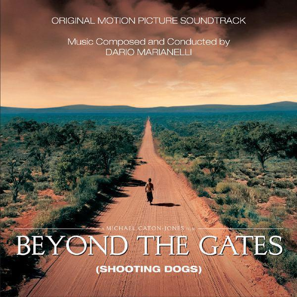 Beyond The Gates (Shooting Dogs) Original Motion Picture Soundtrac)