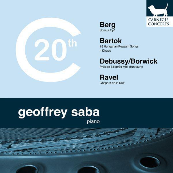 Berg, Bartók, Debussy & Ravel - Masterworks From The Early 20th Century