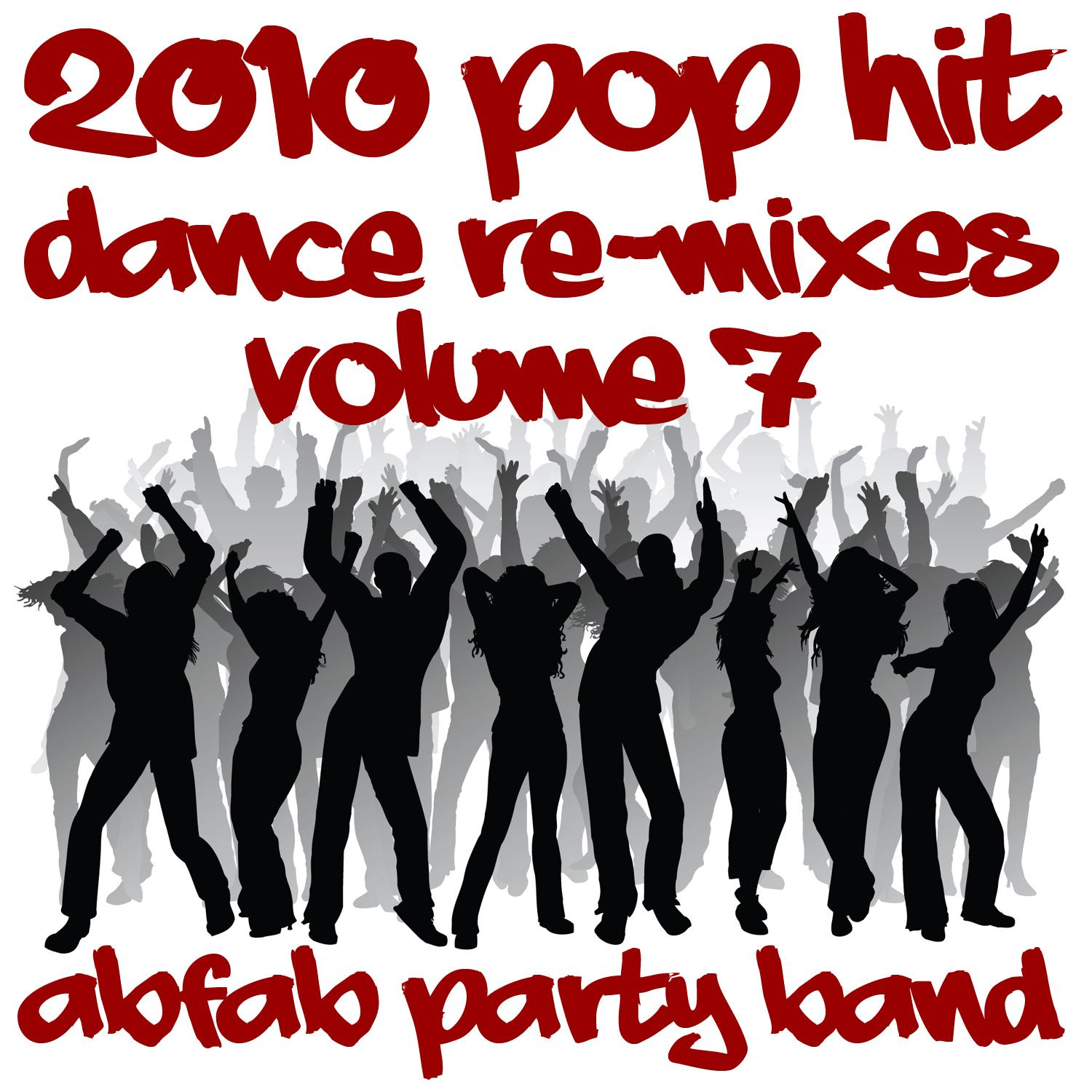 2010 Pop Hit Dance Re-Mixes (Vol. 7)