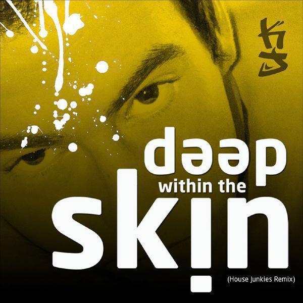 Deep Within The Skin (House Junkies Remix) - Single