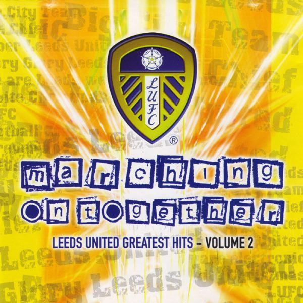 Marching On Together: Leeds United Greatest Hits, Vol. 2