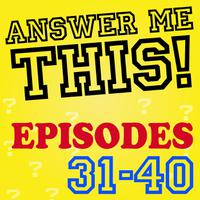 Answer Me This! (Episodes 31-40) packshot