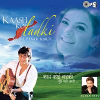 Kaash Koi Ladki….Mujhe Pyaar Karti (Original Motion Picture Soundtrack) packshot