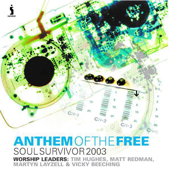 Anthem Of The Free: Soul Survivor Live 2003