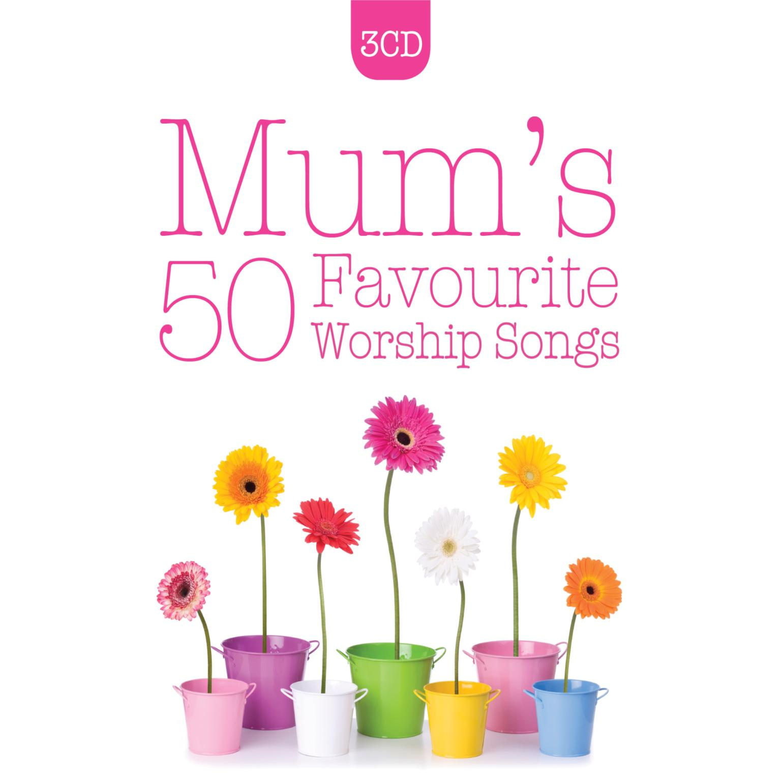Mum's 50 Favourite Worship Songs