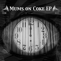 Mum's On Coke (Remixes) - EP packshot