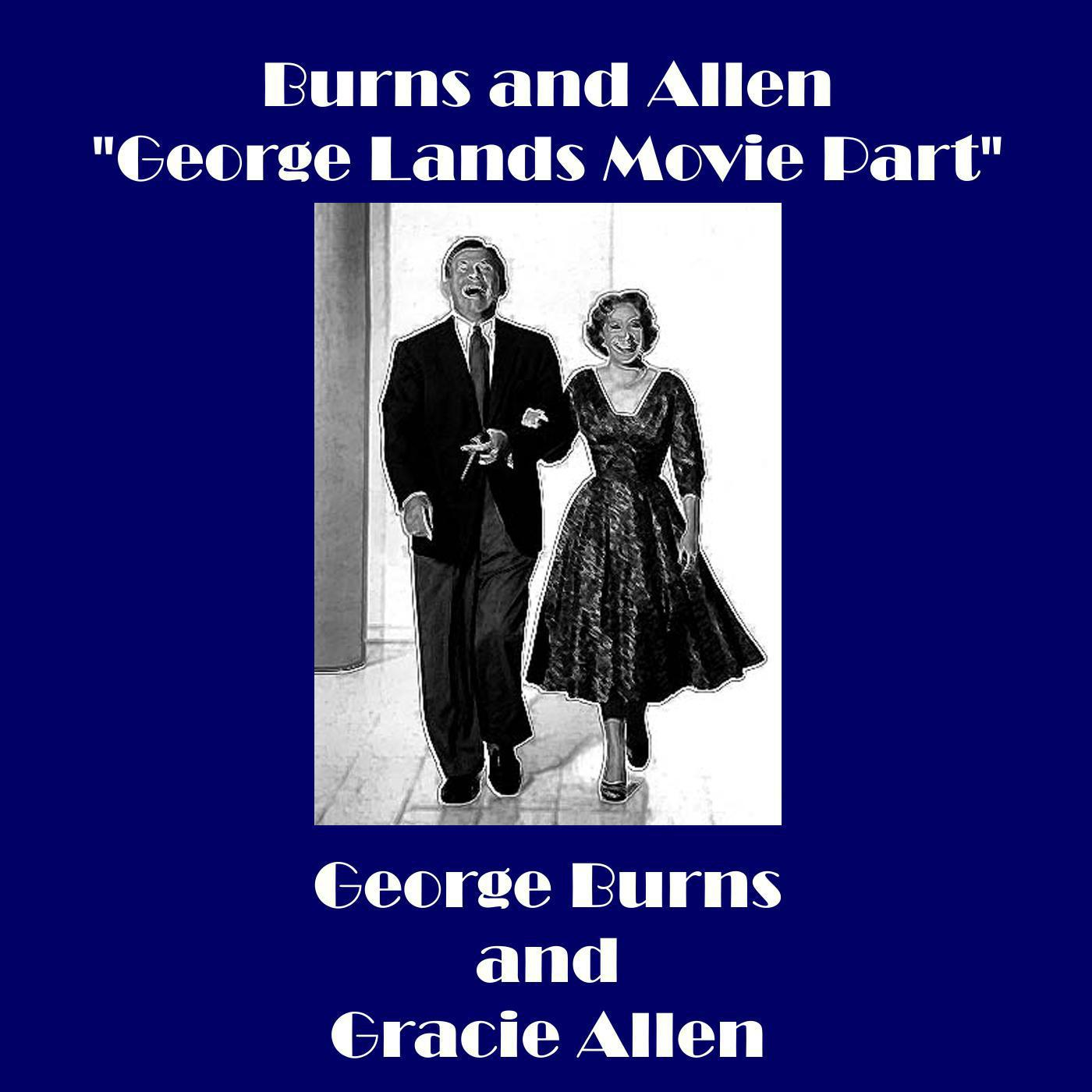 "Burns and Allen - ""George Lands Movie Part"" - EP"