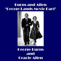 "Burns and Allen - ""George Lands Movie Part"" - EP packshot"
