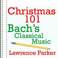 Christmas 101 - Bach's Classical Music packshot