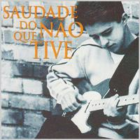 Saudade Do Que Nâo Tive (Missing What I've Never Had) - EP packshot