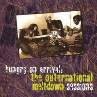 Hungry On Arrival - The Outernational Meltdown Sessions packshot