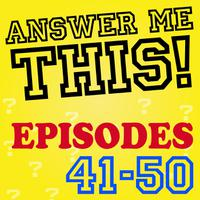Answer Me This! (Episodes 41-50) packshot