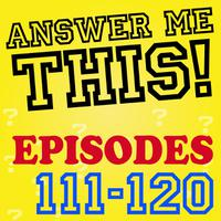 Answer Me This! (Episodes 111-120) packshot
