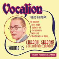 Carroll Gibbons & The Savoy Hotel Orpheans, Vol. 13 - Rustic Rhapsody packshot