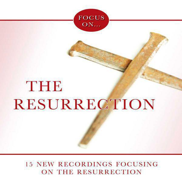 Focus On...The Resurrection