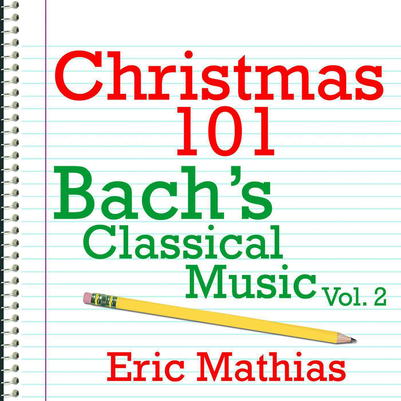 Christmas 101 - Bach's Classical Music Vol. 2