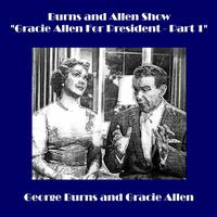 "Burns and Allen Show - ""Gracie Allen For President - Part 1"" - EP packshot"
