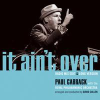 It Ain't Over (with The Royal Philharmonic Orchestra) - Single packshot