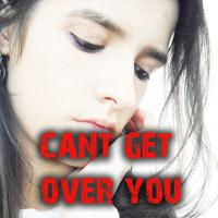 Can't Get Over You - EP packshot