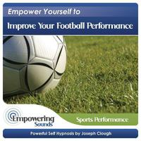 Empower Yourself To Improve Your Football Performance packshot