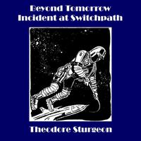 Beyond Tomorrow - Incident at Switchpath - EP packshot