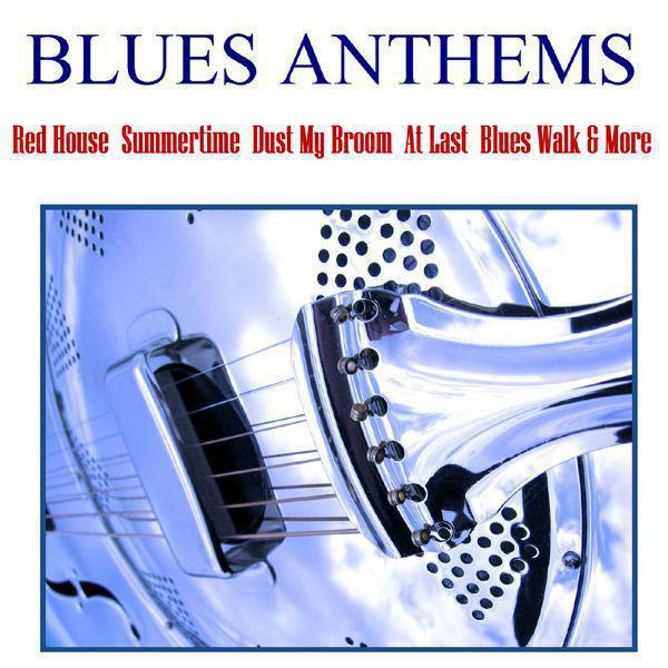 Blues Anthems