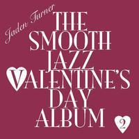 The Smooth Jazz Valentine's Day Album (Volume Two) packshot