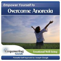 Empower Yourself To Overcome Anorexia packshot