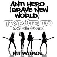 Anti Hero (Brave New World) [Tribute to Marlon Roudette] - Single packshot