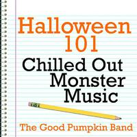 Halloween 101 - Chilled Out Monster Music packshot